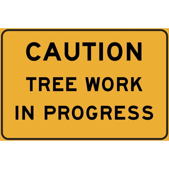 Caution Tree Work in Progress Sign (Medium)