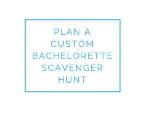 Plan a custom bachelorette scavenger hunt!