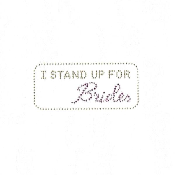 bachelorette iron on transfer i stand up for brides