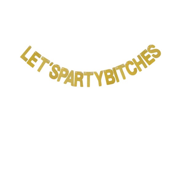 let's party bachelorette banner bitches
