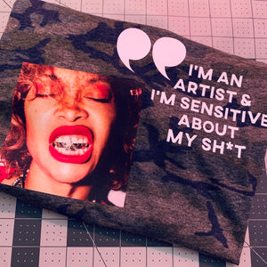 I'm an ARTist and I'm sensitive about my sh*t