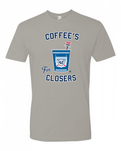 Coffee's For Closers Tee