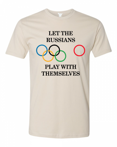 Let the Russians Play with Themselves Tee