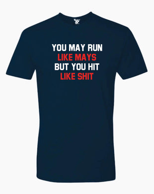 You May Run Like Mays Tee