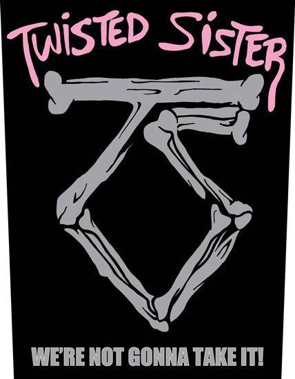Back Patch - Twisted Sister - We're not gonna take it-Metalomania