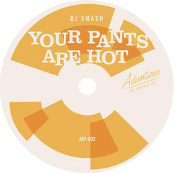 "DJ Smash / DJ Evo - Your Pants Are Hot b/w Mandingo Boogie (7"") Adventures In Paradise"