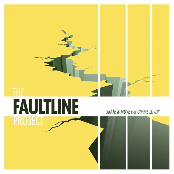 "The Faultline Project - Skate & Move b/w Gimme Lovin (7"") Adventures In Paradise"