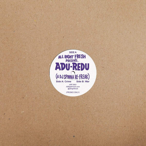 "DJ Spinna - ADU-REDU: A DJ Spinna Refreak (12"") All Right Fresh"