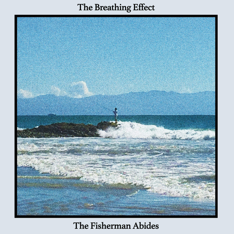 The Breathing Effect - The Fisherman Abides (Cassette) Alpha Pup Records