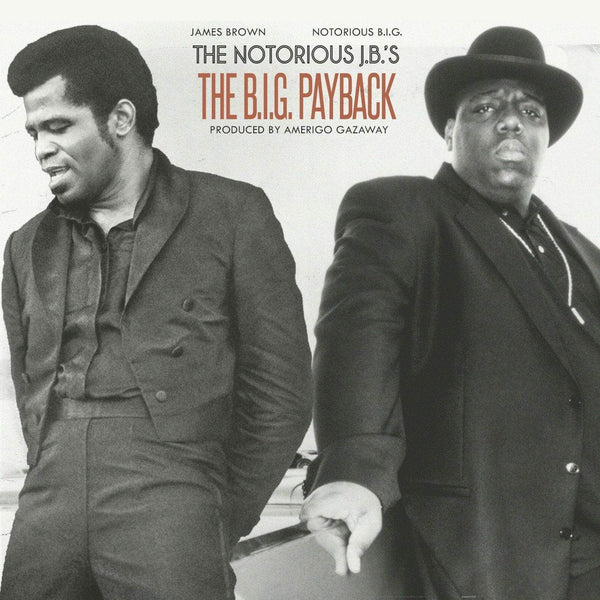 Biggie vs James Brown - B.I.G. PAYBACK (LP) Amerigo Gazaway