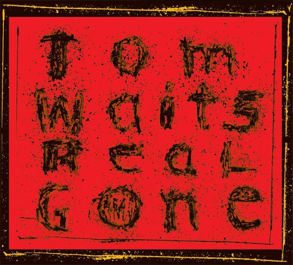 Tom Waits - Real Gone: Remixed and Remastered (2xLP - 180 Gram Vinyl) Anti-/Epitaph