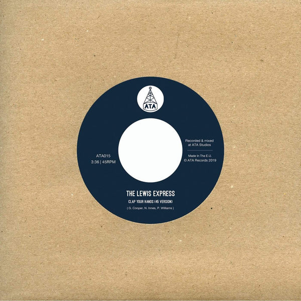 "The Lewis Express - Clap Your Hands (45 Version) b/w Stomp Your Feet (45 Version) (7"") ATA Records"