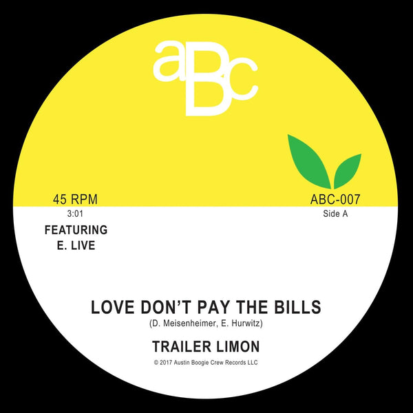 "Trailer Limon - Love Don't Pay The Bills b/w Dancing With Somebody (7"") Austin Boogie Crew"