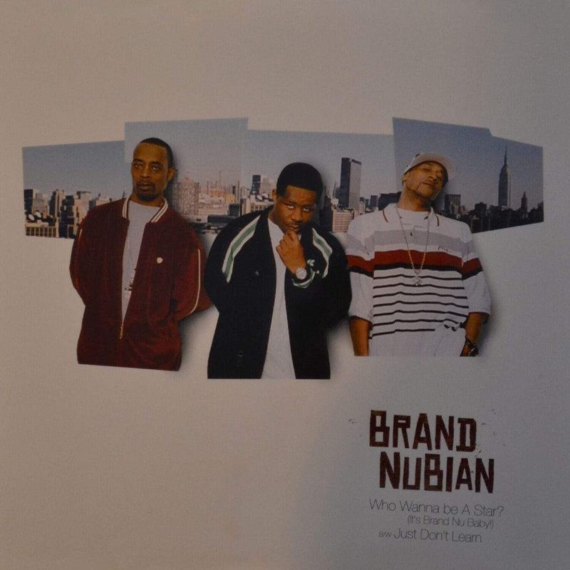 "Brand Nubian - Who Wanna Be A Star? (It's Brand Nu Baby!)/ Just Don't Learn (12"") Babygrande"