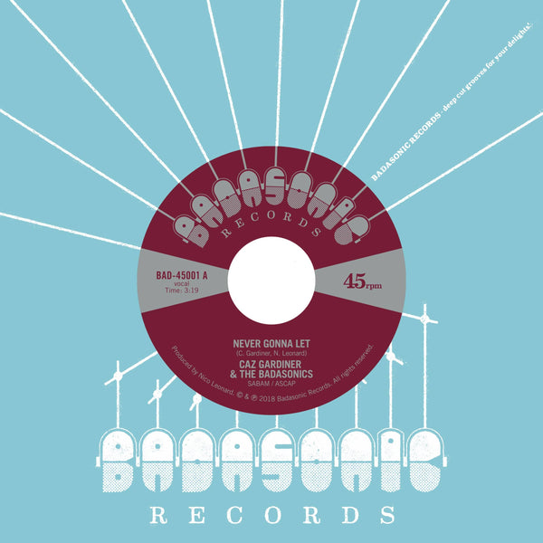 "Caz Gardiner & The Badasonics - ­Never Gonna Let b/w Tic Tac Toe (7"") Badasonic Records"