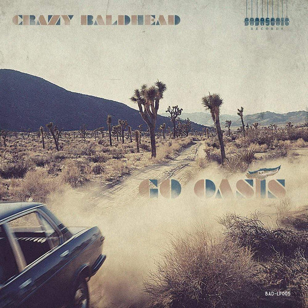 Crazy Baldhead - Go Oasis (LP) Badasonic Records