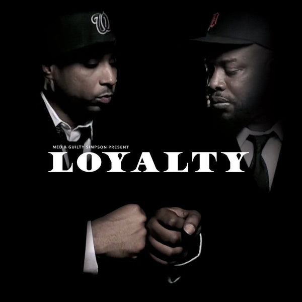 MED & Guilty Simpson - Loyalty (EP)(Digital) Bang Ya Head Entertainment