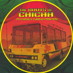 V/A - The Roots of Chicha: Psychedelic Cumbias From Peru (2xLP) Barbes Records