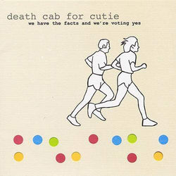 Death Cab for Cutie - We Have The Facts And We're Voting Yes (LP) Barsuk Records