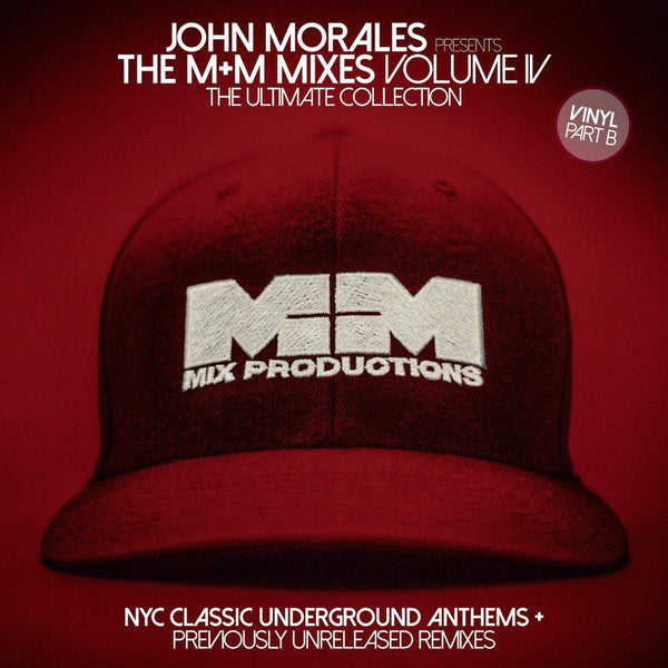John Morales - John Morales presents M+M Mixes Vol. 4 - The Ultimate Collection, Pt. B (2xLP) BBE