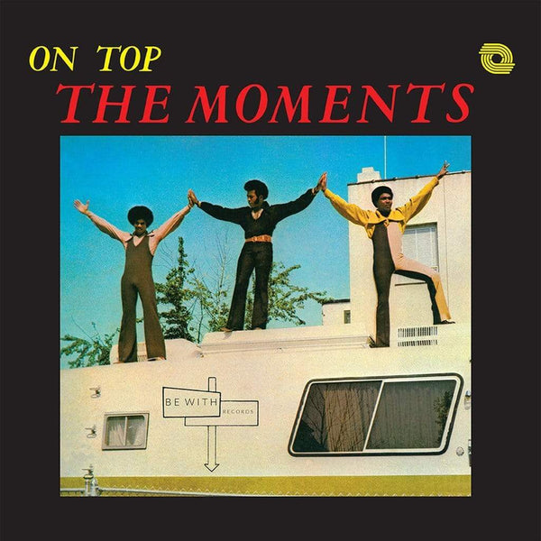 The Moments - On Top (LP) Be With Records