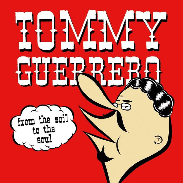 Tommy Guerrero - From The Soil To The Soul (LP - 180 Gram Vinyl - Import) Be With Records