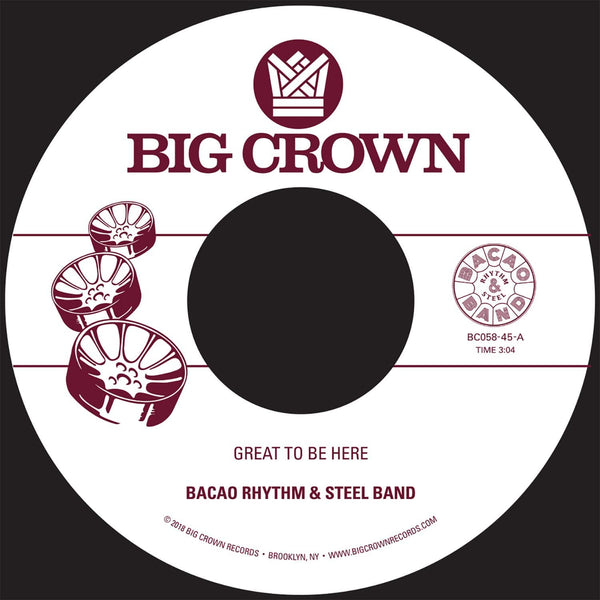 "Bacao Rhythm & Steel Band - Great To Be Here b/w All 4 Tha Ca$h (7"") Big Crown Records"