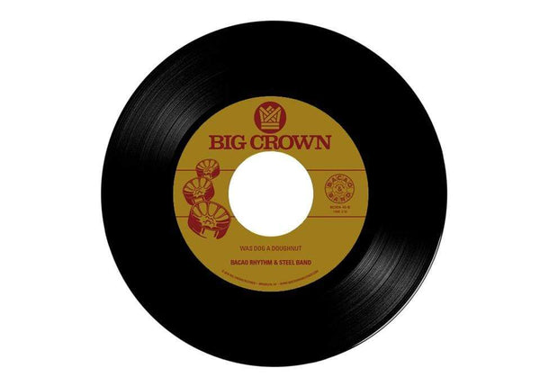 "Bacao Rhythm & Steel Band - Love Like This b/w Was Dog A Doughnut (7"") Big Crown Records"