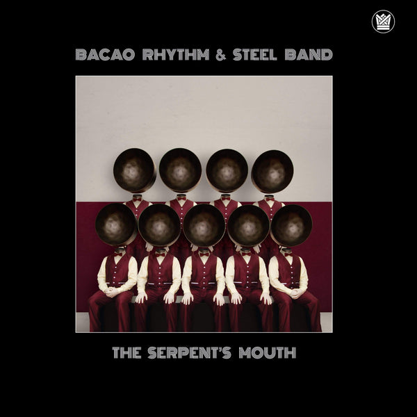 Bacao Rhythm & Steel Band - The Serpent's Mouth (LP) Big Crown Records