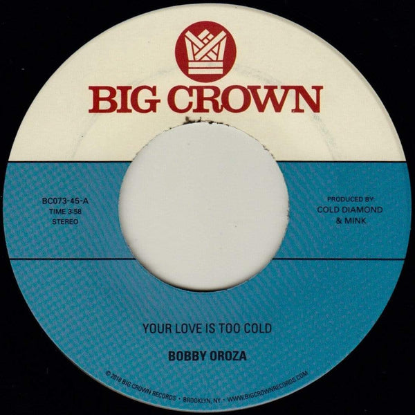 "Bobby Oroza - Your Love Is Too Cold b/w Deja Vu (7"") Big Crown Records"
