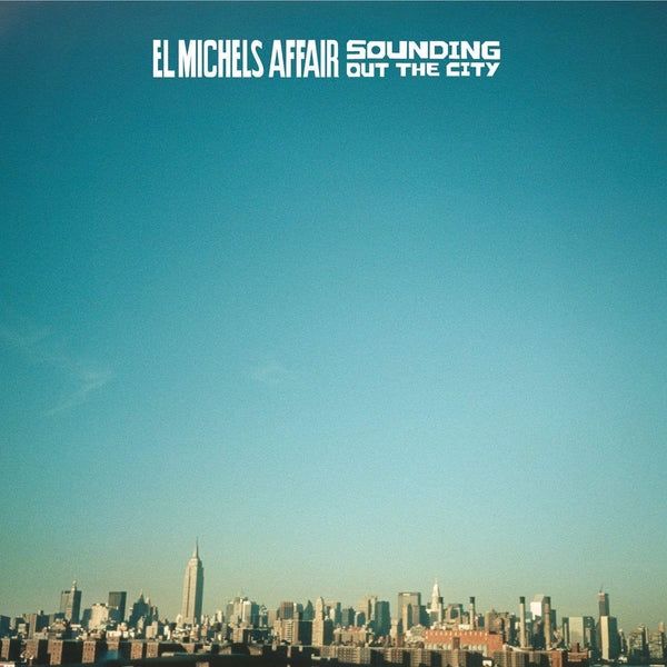 El Michels Affair - Sounding Out In The City (LP) Big Crown Records