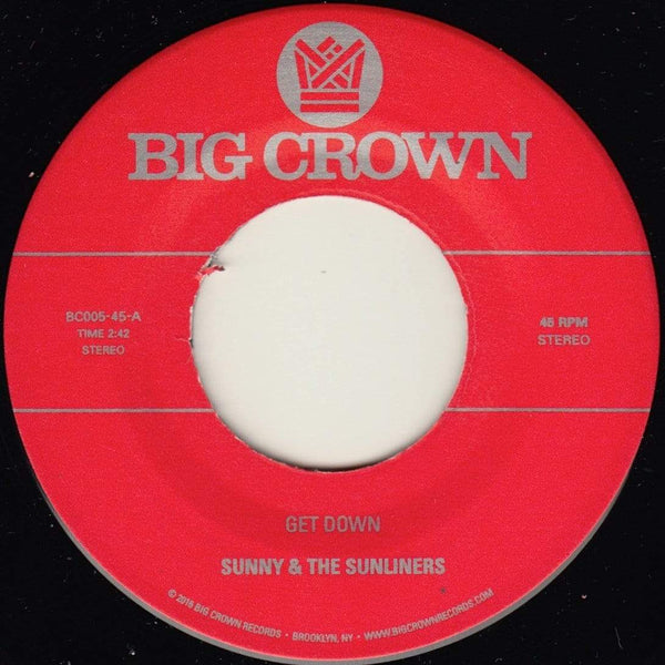 "Sunny & The Sunliners - Get Down/Cross My Heart (7"") Big Crown Records"