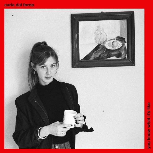 Carla Dal Forno - You Know What It's Like (LP) Blackest Ever Black