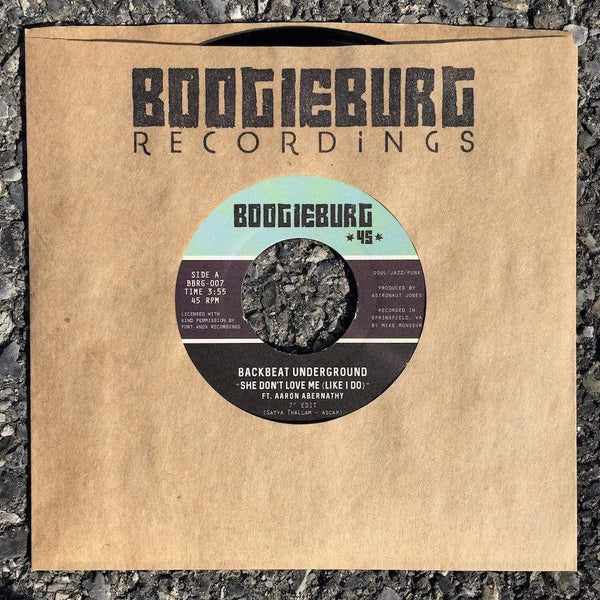 "Backbeat Underground - She Don't Love Me (Like I Do) ft. Aaron Abernathy b/w Instrumental (7"") Boogieburg Recordings"