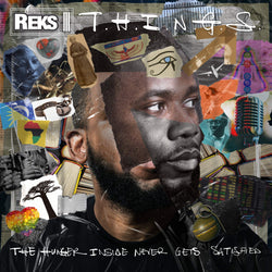 Reks - T.H.I.N.G.S. [The Hunger Insider Never Gets Satisfied] (CD) Brick Records
