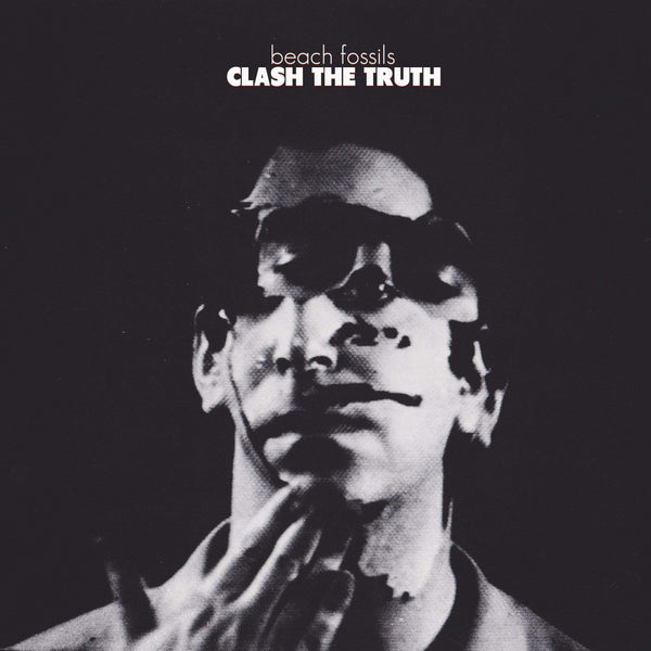 Beach Fossils - Clash The Truth (LP) Captured Tracks