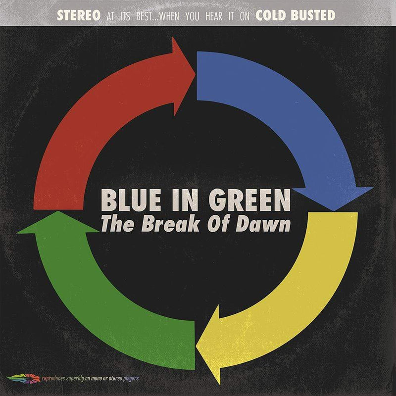 Blue In Green - The Break Of Dawn (LP - 180 Gram Blue Vinyl) Cold Busted