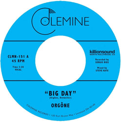 "Orgone - Big Day b/w Hound Dogs (7"") Colemine Records"