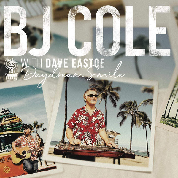 BJ Cole & Dave Eastoe - Daydream Smile (LP) Cow Pie Records