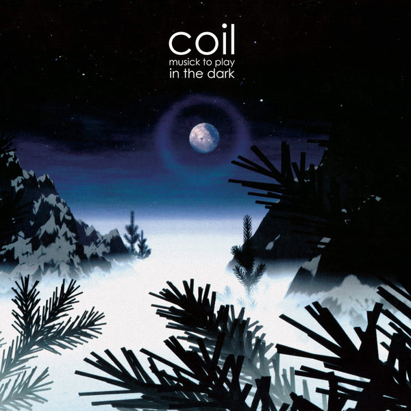 Coil - Musick To Play In The Dark (2xLP - Limited Clear Blue Vinyl) Dais Records