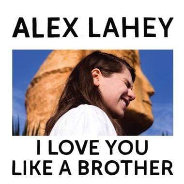 Alex Lahey - I Love You Like A Brother (LP - Yellow Vinyl) Dead Oceans