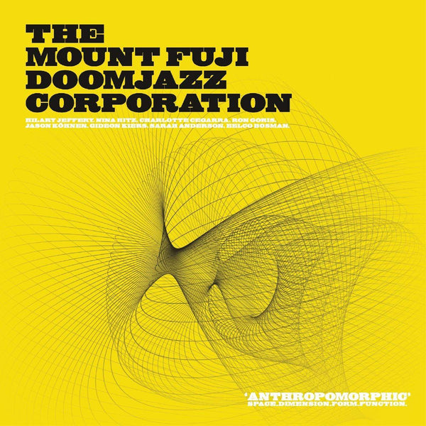 The Mount Fuji Doomjazz Corporation - Anthropomorphic (LP - INDIE EXCLUSIVE HIGHLIGHTER YELLOW VINYL) Denovali Records