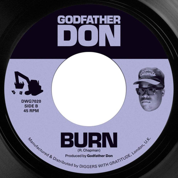 "Godfather Don - Stuck Off The Realness b/w Burn (7"") Diggers With Gratitude"