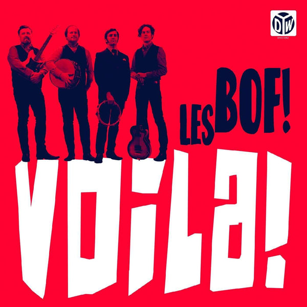 Les Bof! - Voila! (LP) Dirty Water Records