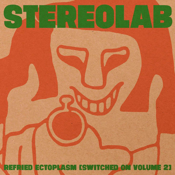 Stereolab - Switched On, Vol. 2: Refried Ectoplasm (2xLP - Clear Vinyl) Duophonic Records