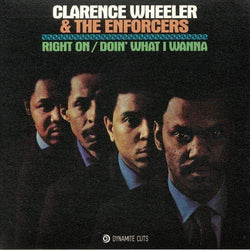 "Clarence Wheeler & The Enforcers - Right On / Doin' What I Wanna (7"" - Import) Dynamite Cuts"