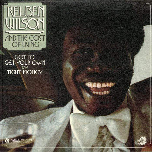 "Reuben Wilson & The Cost Of Living - Got To Get Your Own / Tight Money (7"" - Import) Dynamite Cuts"