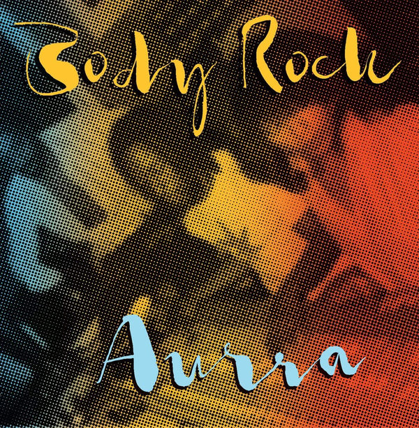 Aurra - Body Rock (CD) Family Groove