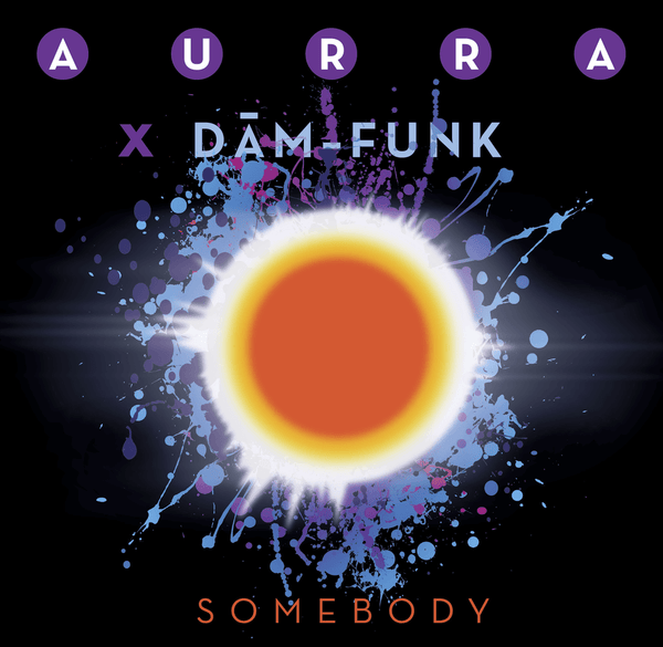 "Aurra x Dâm-Funk - Somebody (2x7"" Gatefold) Family Groove"