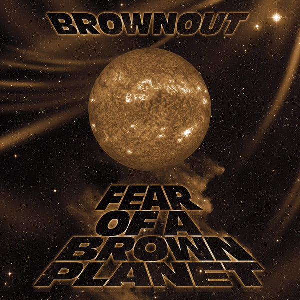 Brownout - Fear of A Brown Planet (CD) Fat Beats Records